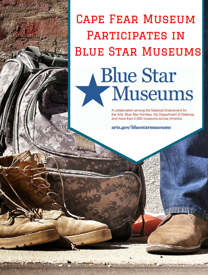 Cape Fear Museum Participates in Blue Star Museums