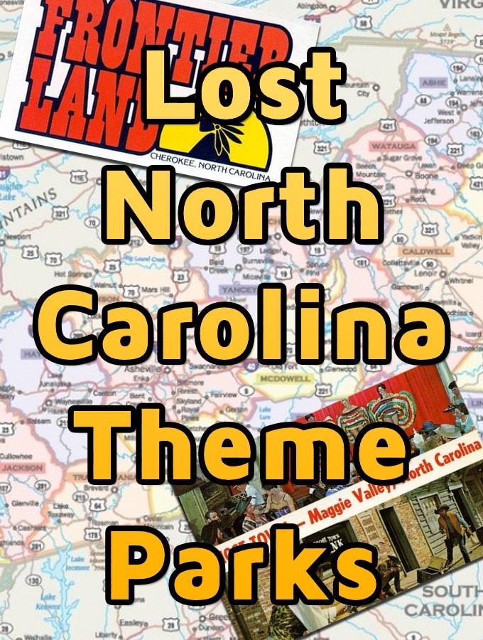 Lost North Carolina Theme Parks